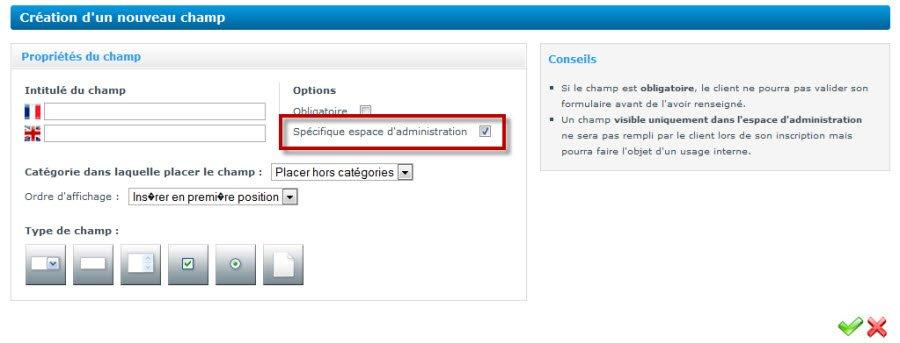 Possibilité d'insérer des champs destinés à un usage interne pour compléter la fiche client sur un site E-commerce